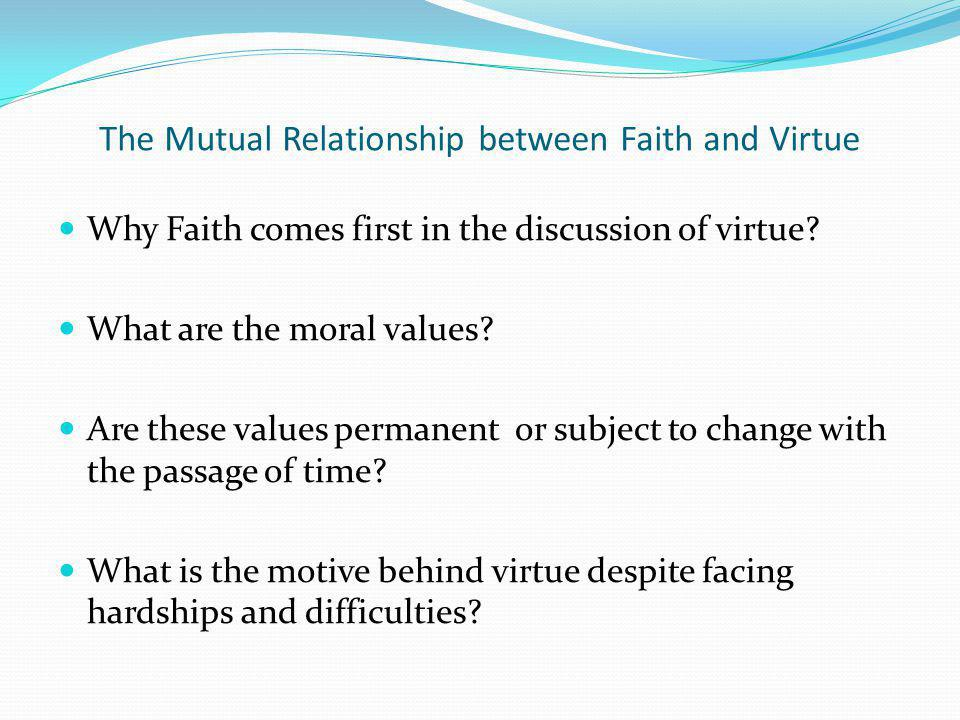 The Mutual Relationship between Faith and Virtue