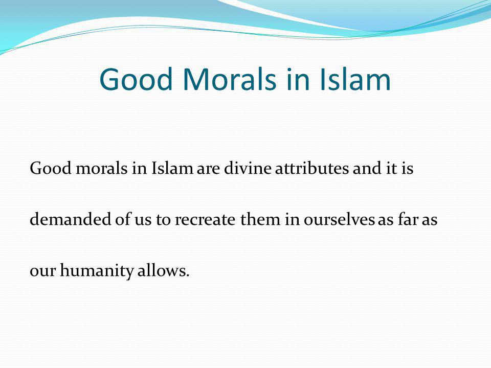 Good Morals in Islam
