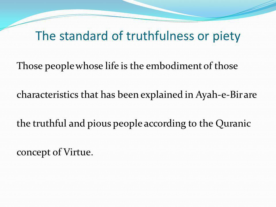The standard of truthfulness or piety