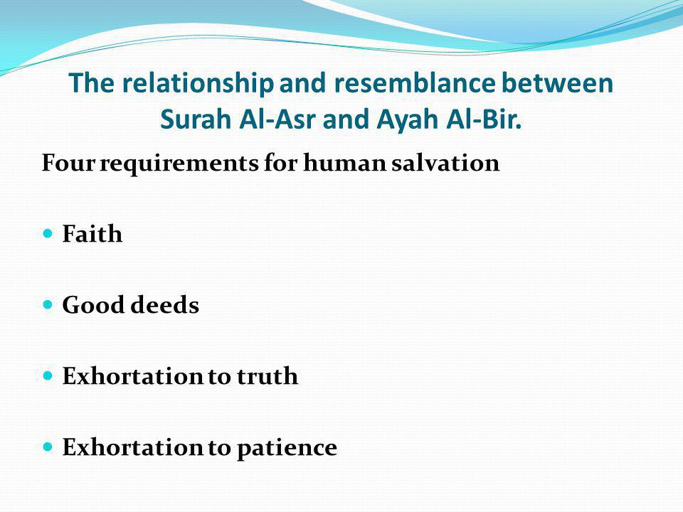 The relationship and resemblance between Surah Al-Asr and Ayah Al-Bir.