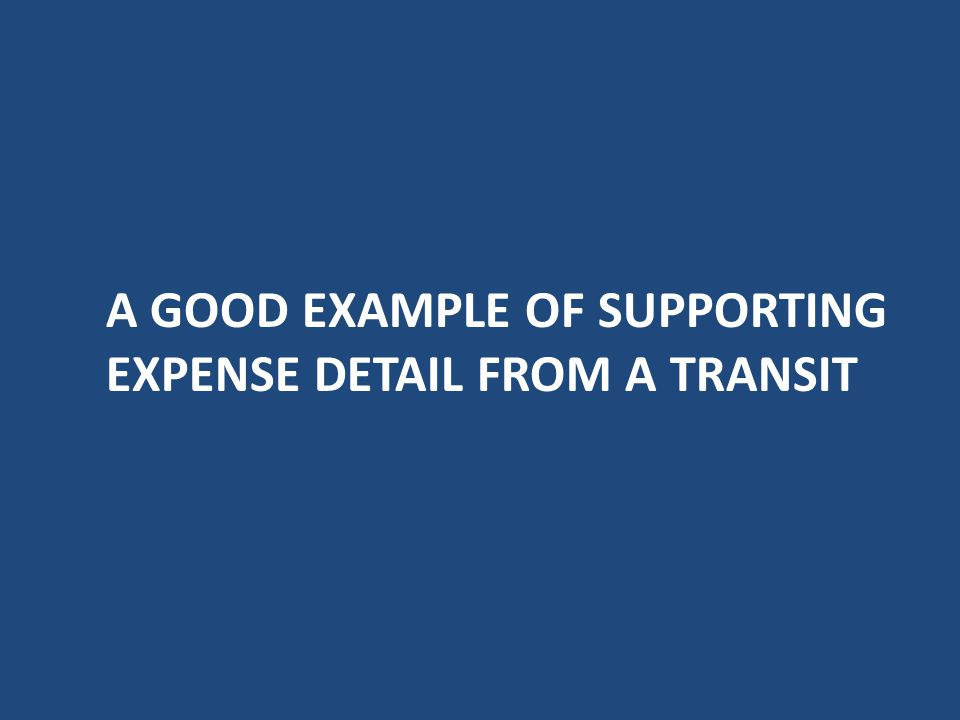 A good Example of supporting Expense detail from a Transit