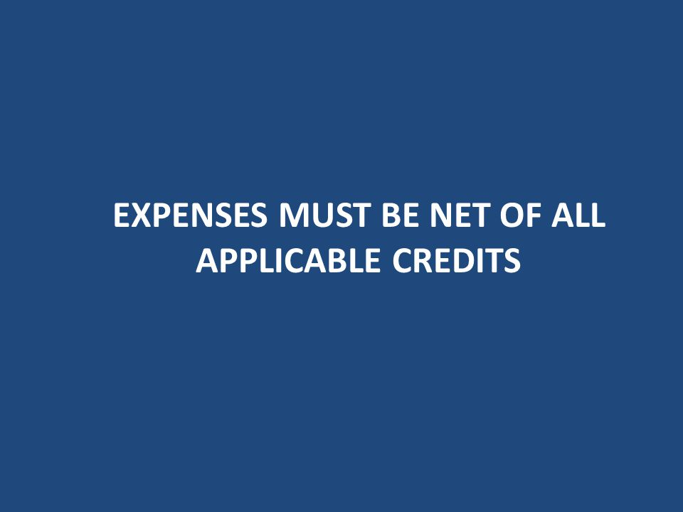 Expenses must be net of all applicable credits