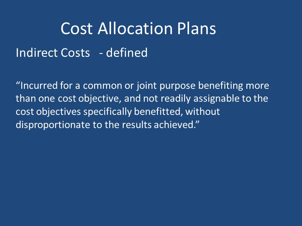 Cost Allocation Plans Indirect Costs - defined