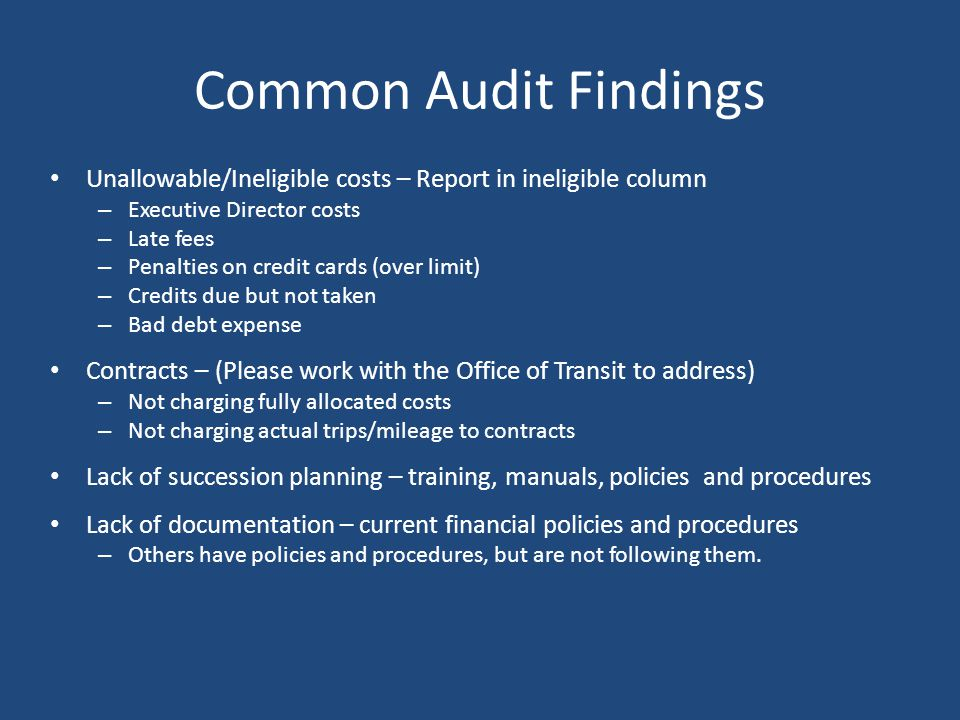 Common Audit Findings Unallowable/Ineligible costs – Report in ineligible column. Executive Director costs.