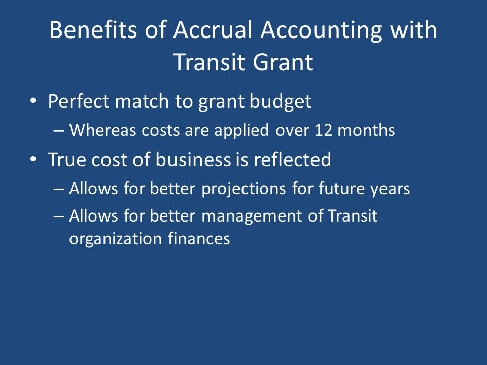 Benefits of Accrual Accounting with Transit Grant