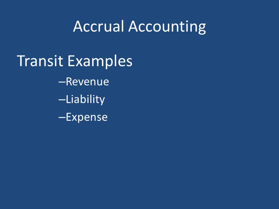 Accrual Accounting Transit Examples Revenue Liability Expense