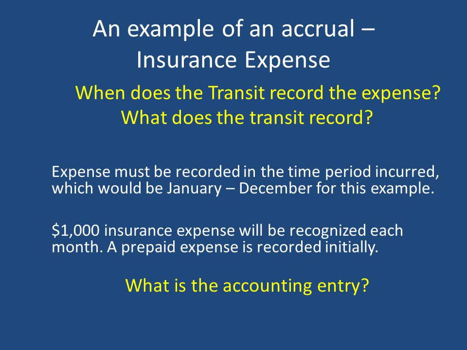 An example of an accrual – Insurance Expense
