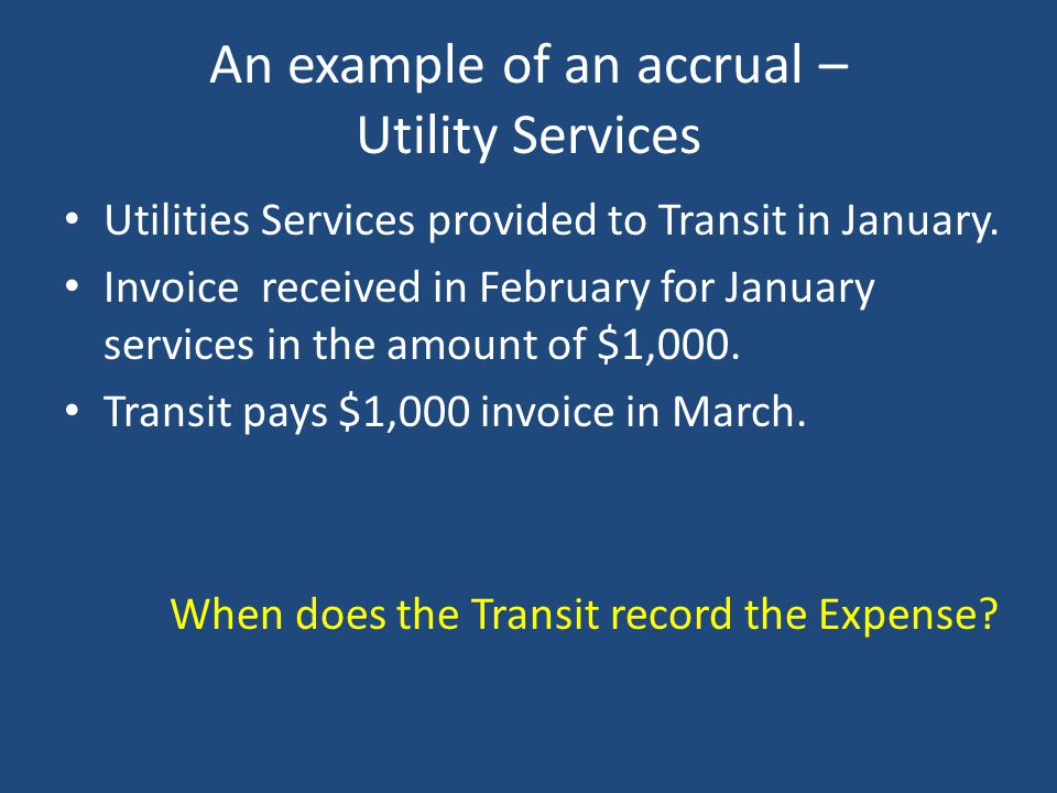 An example of an accrual – Utility Services