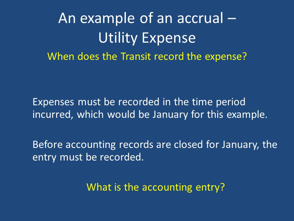 An example of an accrual – Utility Expense