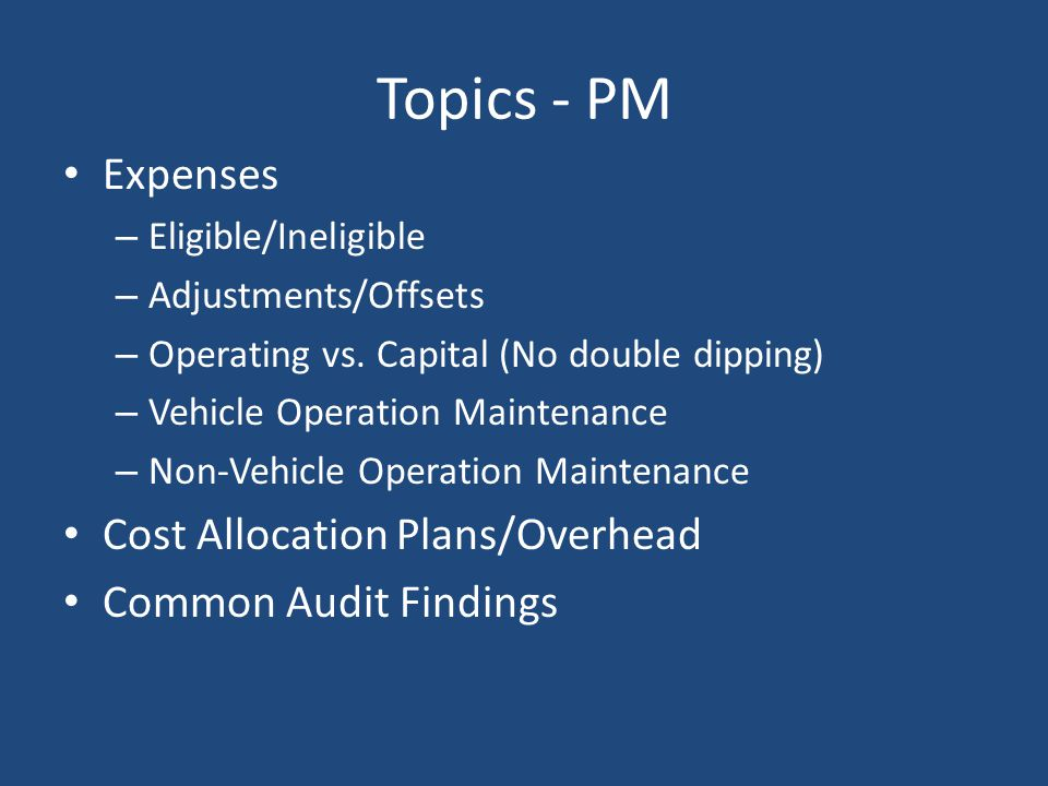 Topics - PM Expenses Cost Allocation Plans/Overhead