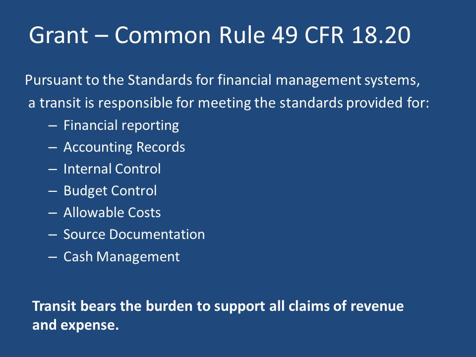 Grant – Common Rule 49 CFR 18.20 Pursuant to the Standards for financial management systems,