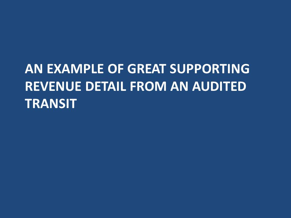 An Example of great supporting Revenue detail from an Audited Transit