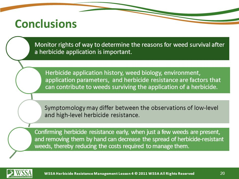 Conclusions Monitor rights of way to determine the reasons for weed survival after a herbicide application is important.