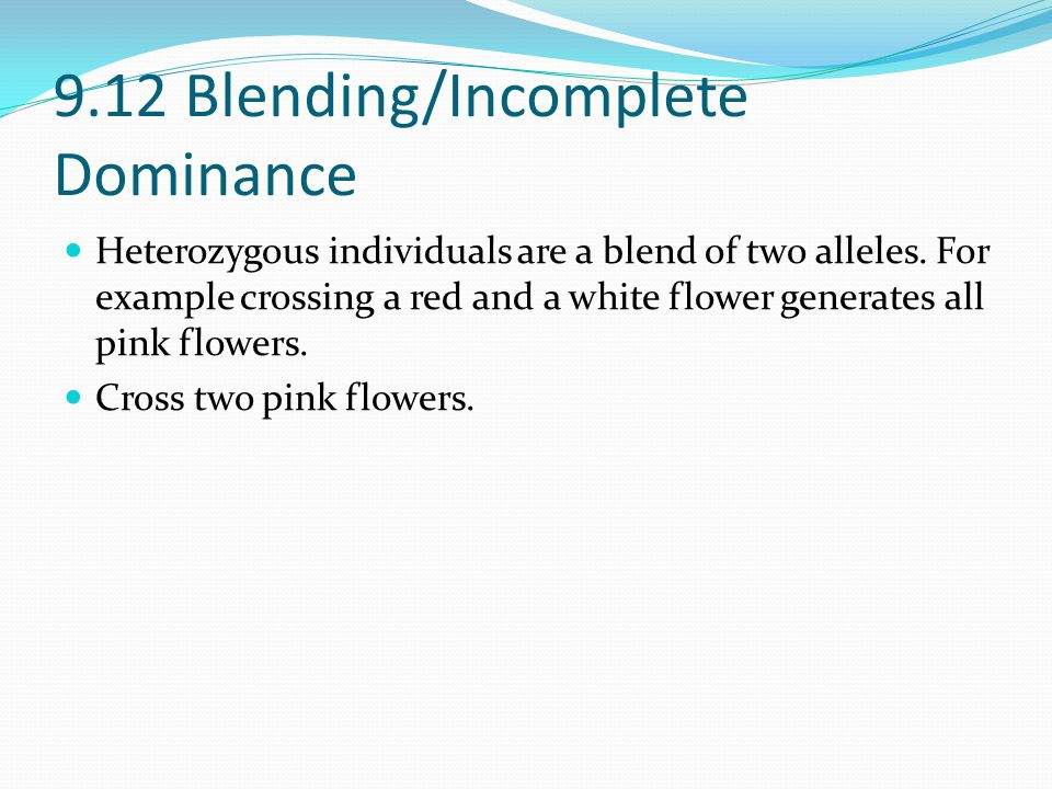9.12 Blending/Incomplete Dominance