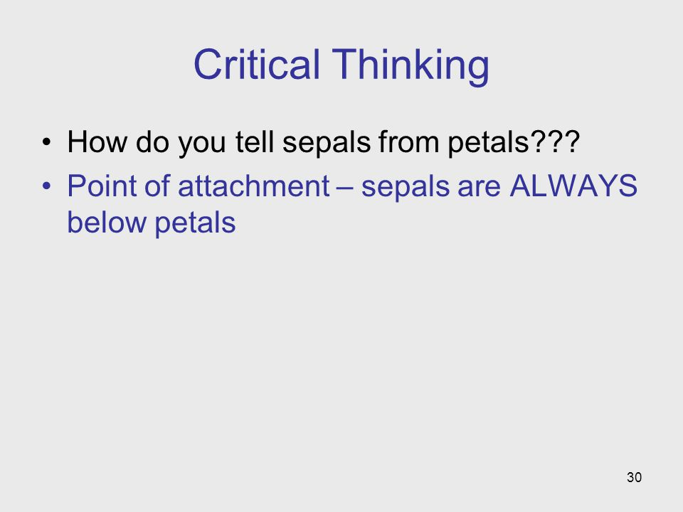 Critical Thinking How do you tell sepals from petals