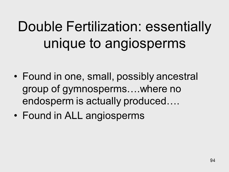Double Fertilization: essentially unique to angiosperms