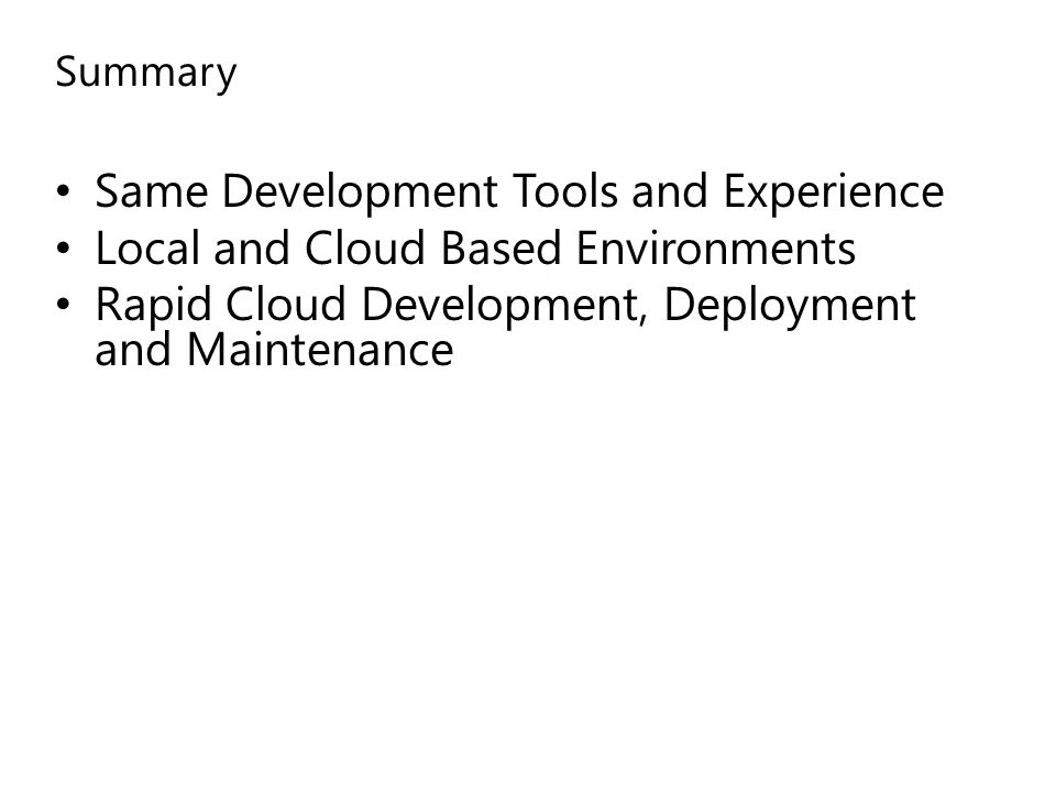 Same Development Tools and Experience