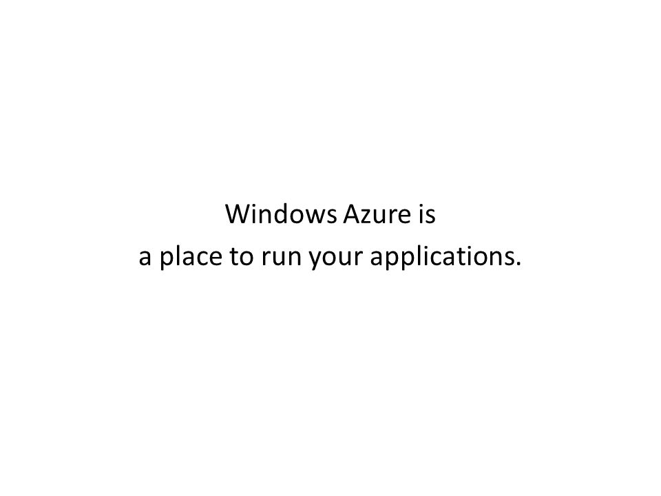 a place to run your applications.