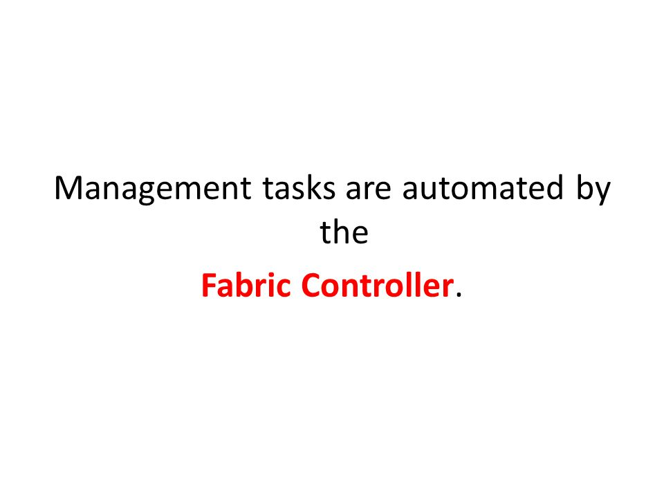 Management tasks are automated by the