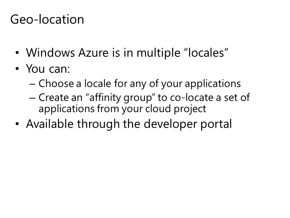 Geo-location Windows Azure is in multiple locales You can:
