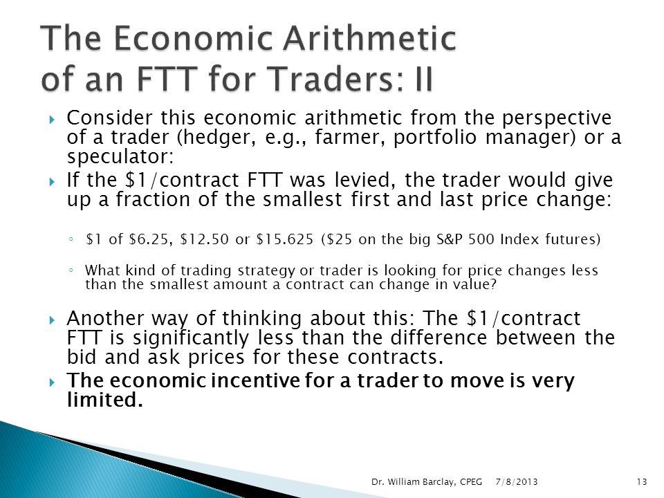 The Economic Arithmetic of an FTT for Traders: II