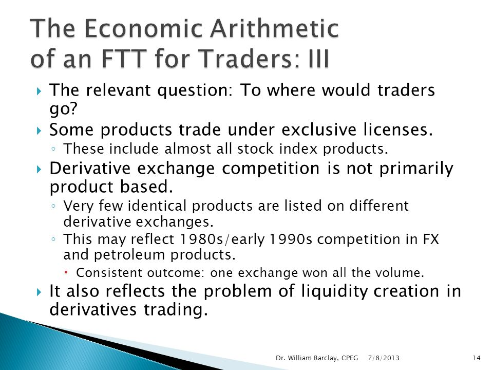 The Economic Arithmetic of an FTT for Traders: III