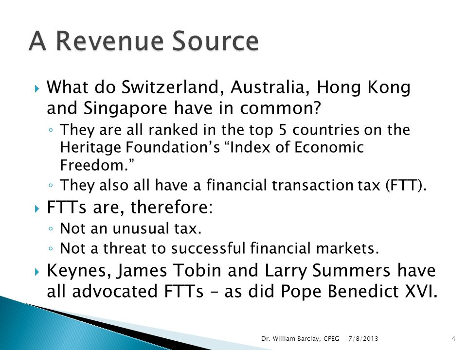 A Revenue Source What do Switzerland, Australia, Hong Kong and Singapore have in common