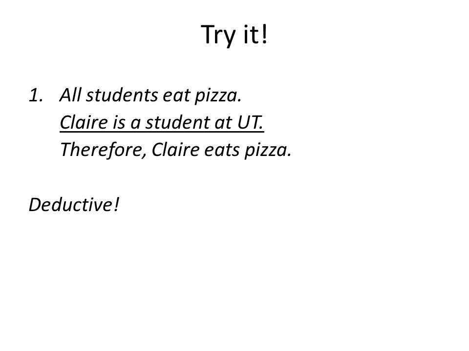 Try it! All students eat pizza. Claire is a student at UT.