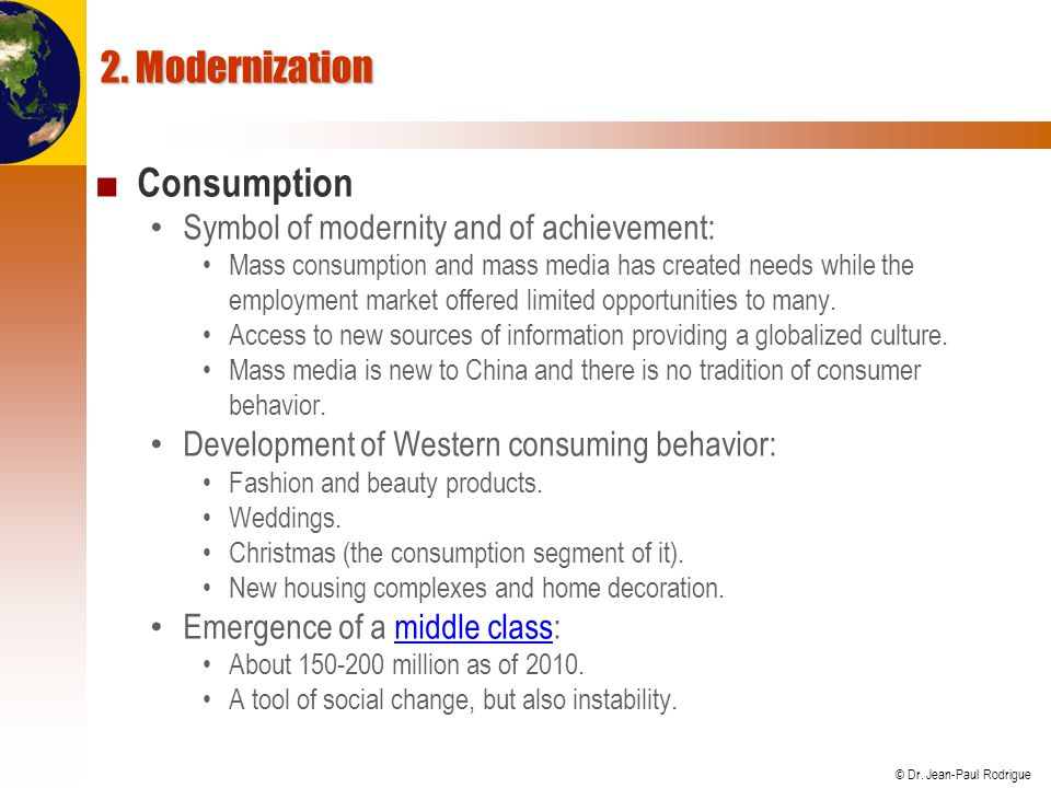 2. Modernization Consumption Symbol of modernity and of achievement: