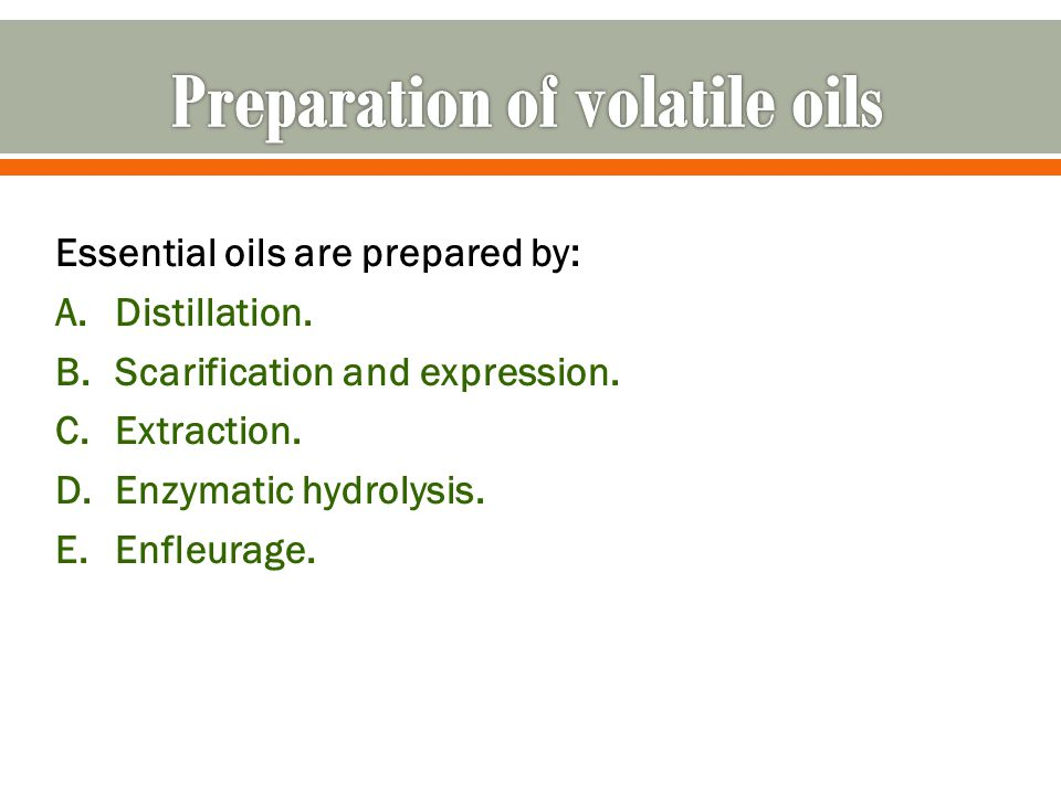 Preparation of volatile oils