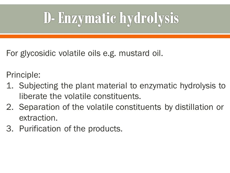 D- Enzymatic hydrolysis