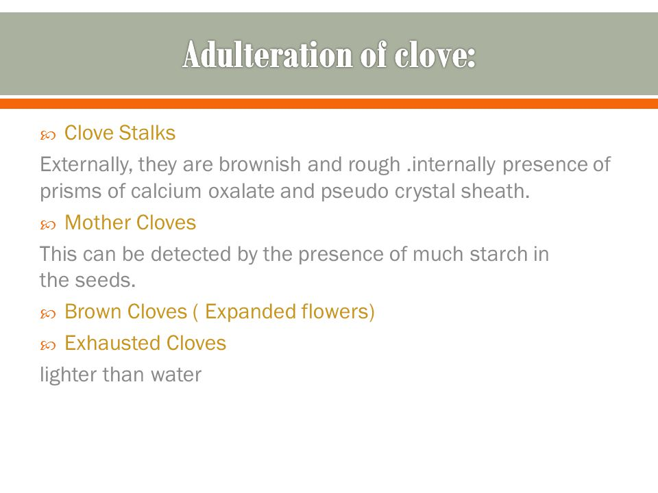 Adulteration of clove:
