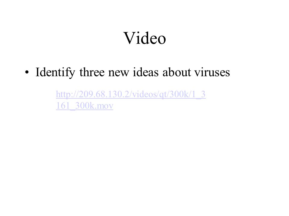 Video Identify three new ideas about viruses