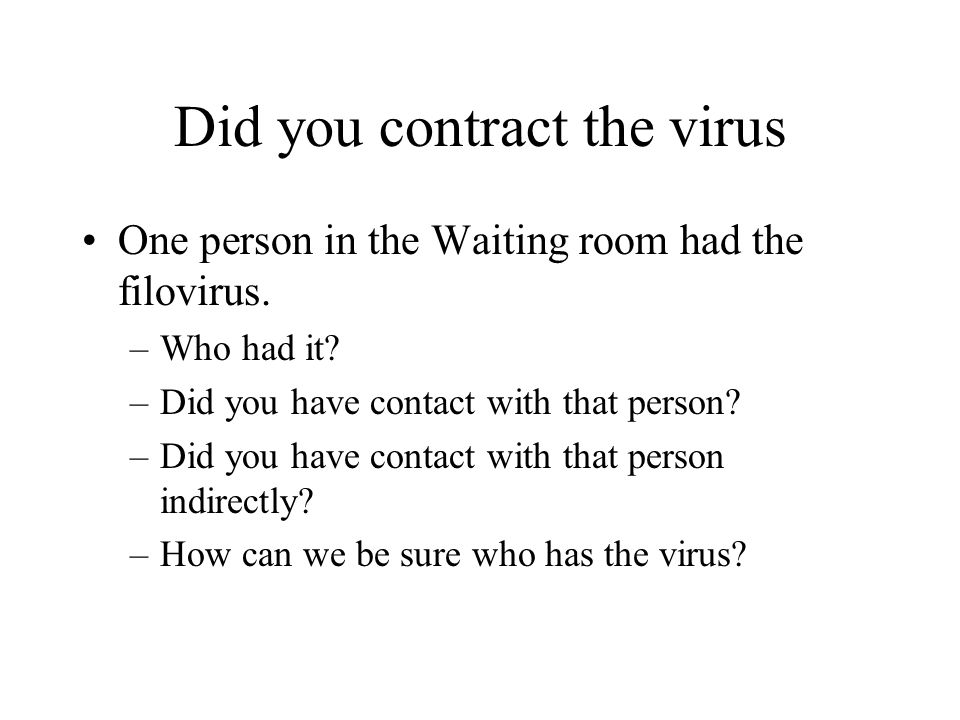 Did you contract the virus