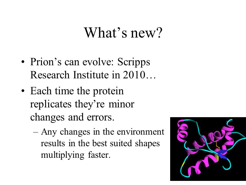 What's new Prion's can evolve: Scripps Research Institute in 2010…