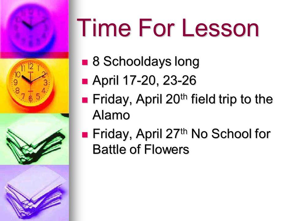 Time For Lesson 8 Schooldays long April 17-20, 23-26