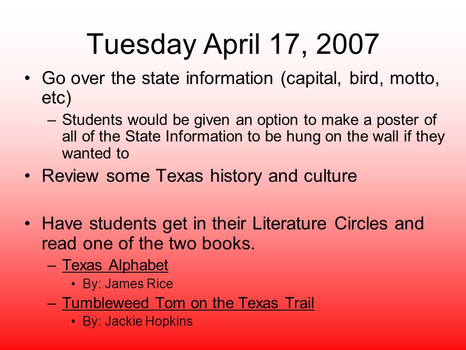 Tuesday April 17, 2007 Go over the state information (capital, bird, motto, etc)