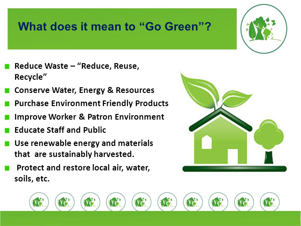 What does it mean to Go Green