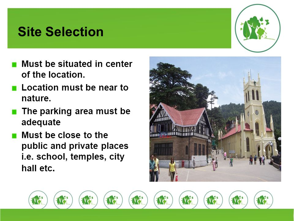 Site Selection Must be situated in center of the location.