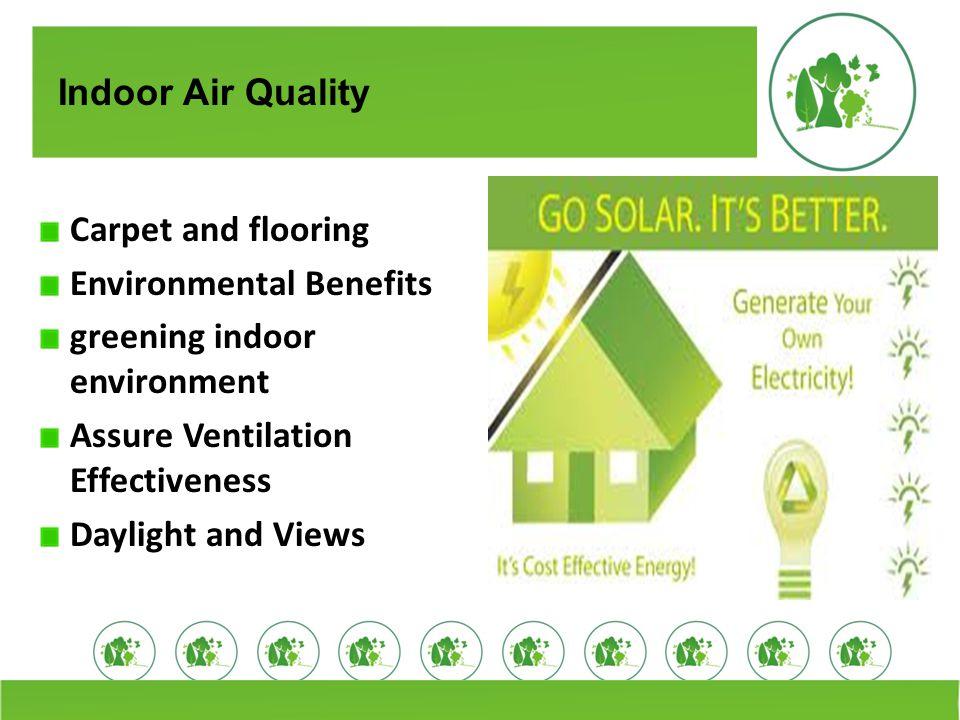 Indoor Air Quality Carpet and flooring. Environmental Benefits. greening indoor environment. Assure Ventilation Effectiveness.