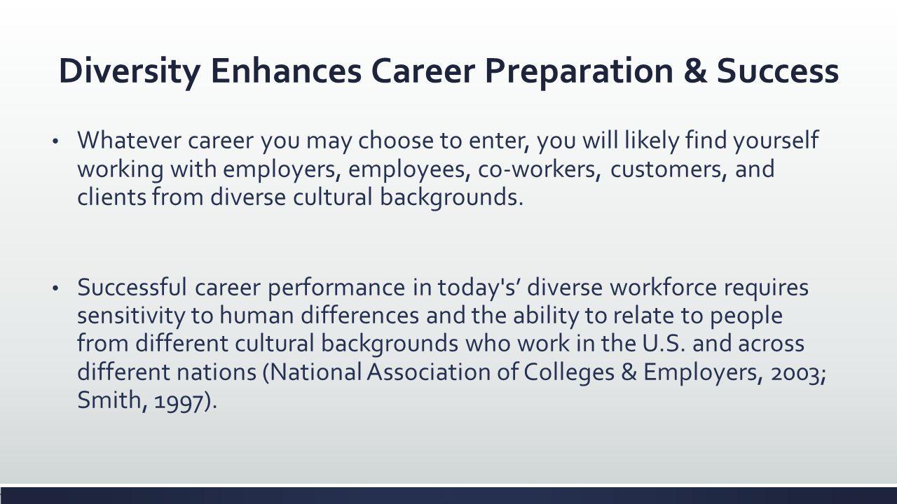 Diversity Enhances Career Preparation & Success