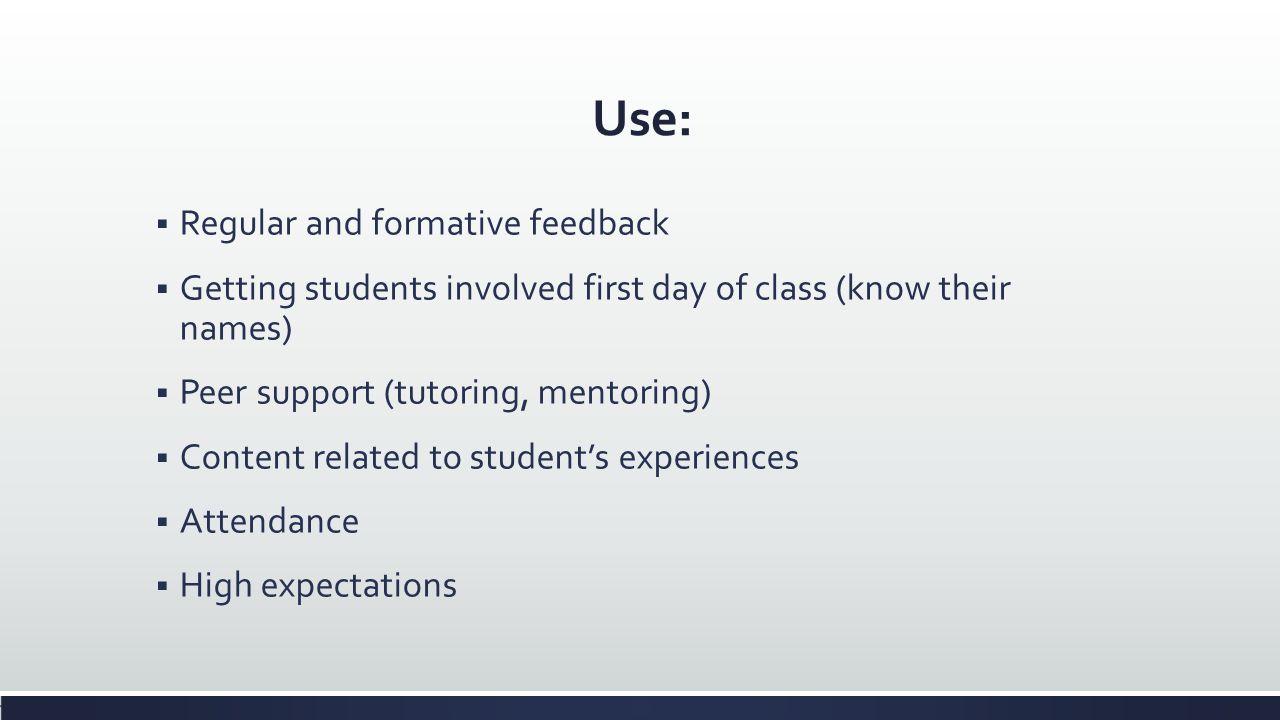 Use: Regular and formative feedback