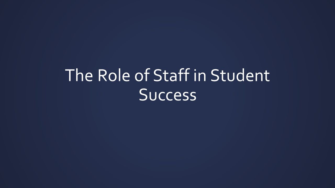 The Role of Staff in Student Success