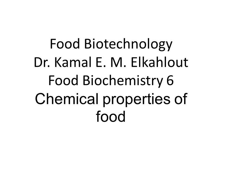 Food Biotechnology Dr. Kamal E. M