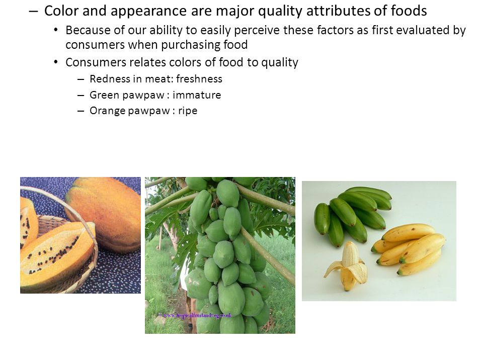 Color and appearance are major quality attributes of foods