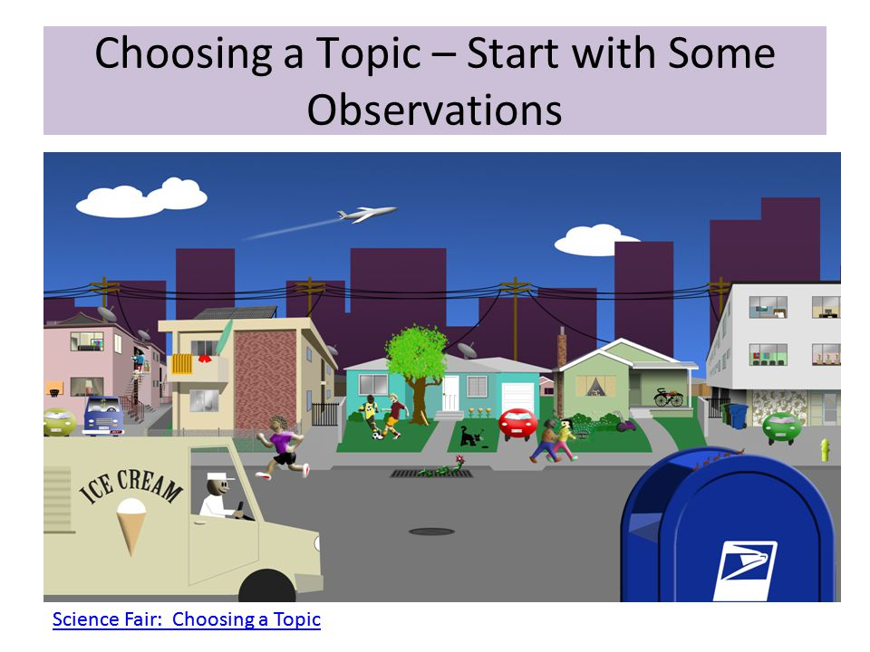 Choosing a Topic – Start with Some Observations