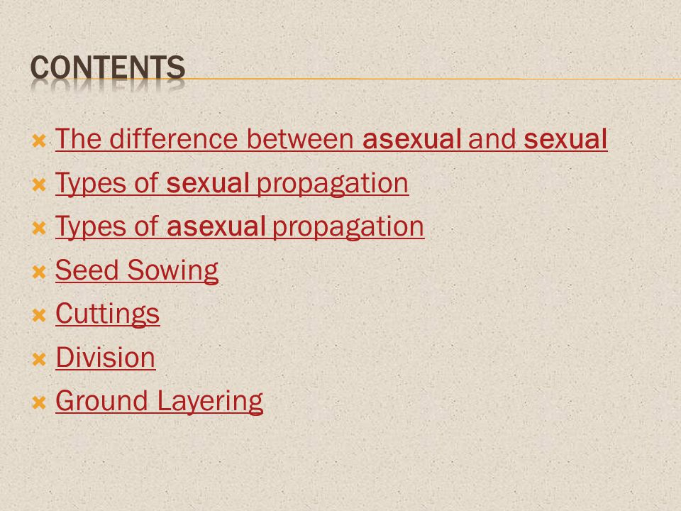 Contents The difference between asexual and sexual