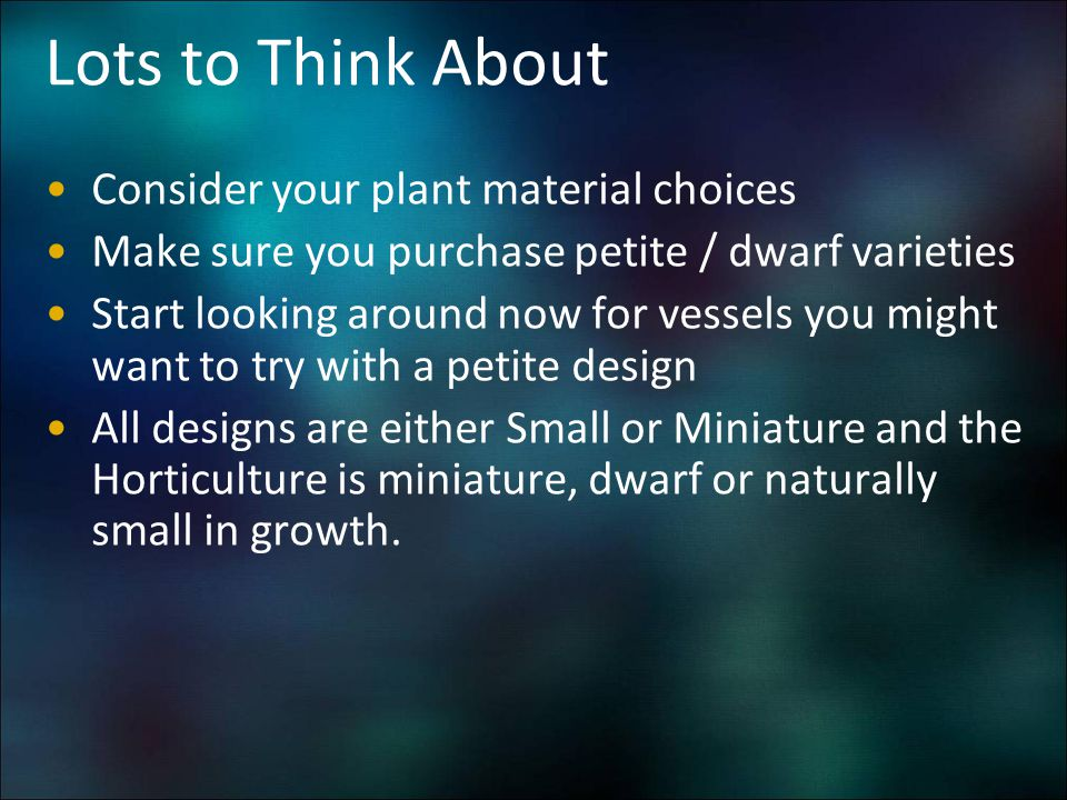 Lots to Think About Consider your plant material choices