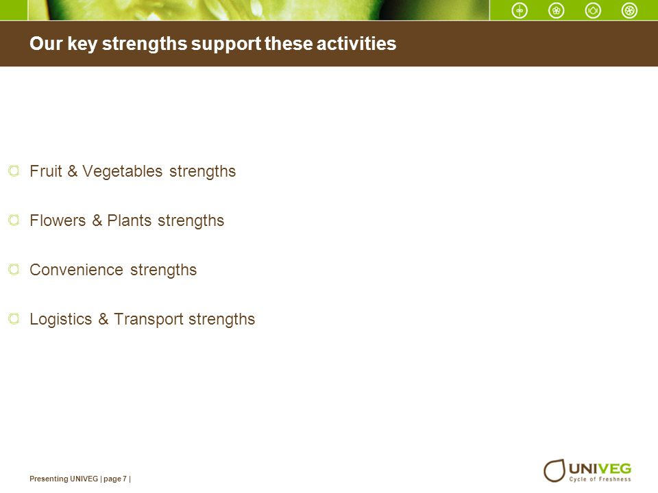 Our key strengths support these activities