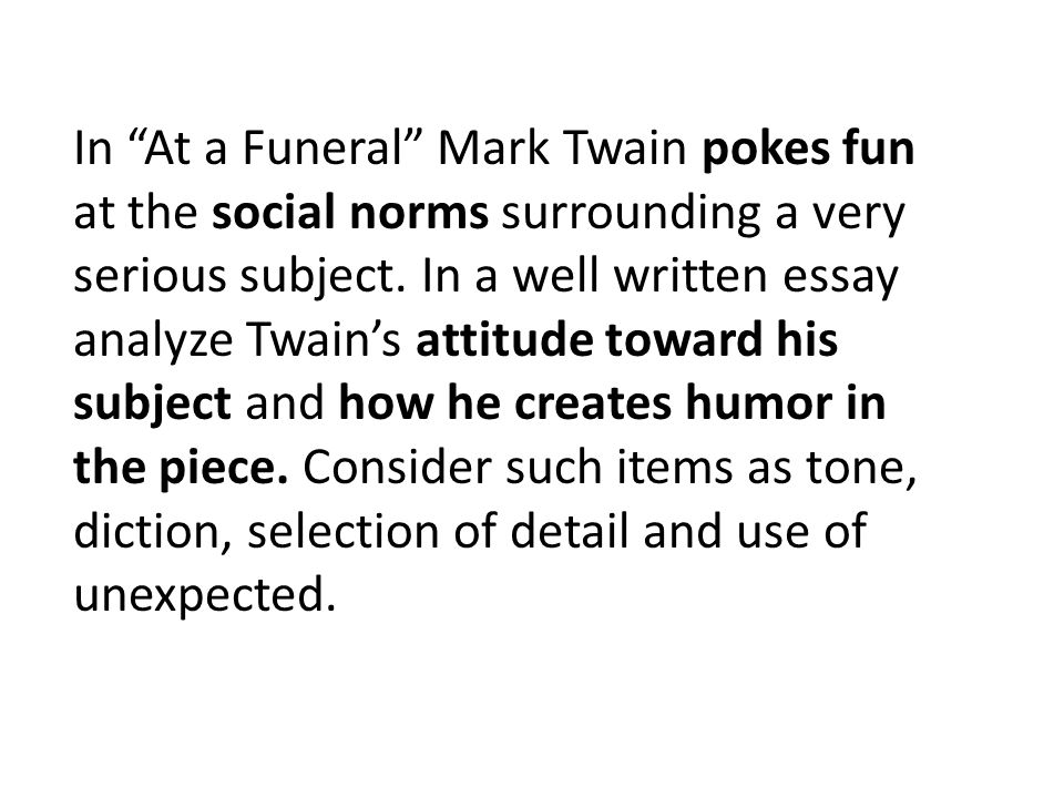 About English Language Essay In At A Funeral Mark Twain Pokes Fun At The Social Norms Surrounding A Very  Serious English Essay About Environment also Apa Essay Paper In At A Funeral Mark Twain Pokes Fun At The Social Norms  Essay Samples For High School Students